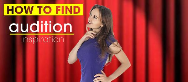 EXPLORETALENTNET_How-to-Find-Audition-Inspiration
